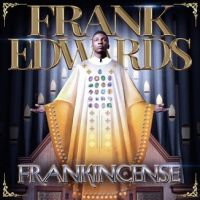Album: Frank Edwards – Frankincense [Download Full Album]